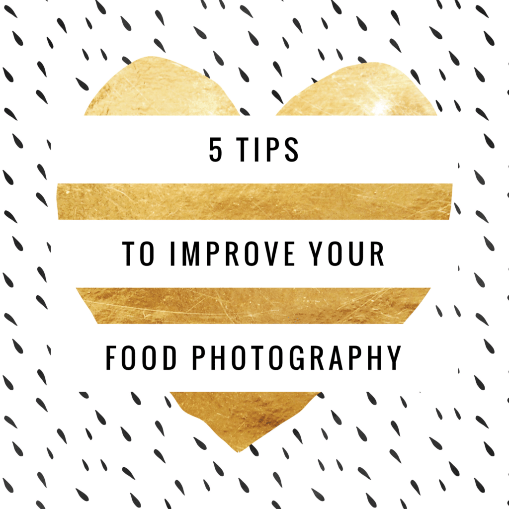I will share with you my top 5 tips to improve your food photography and take your brand to the next level. These tips will get you noticed. simplylakita.com #food #photography #foodphotography