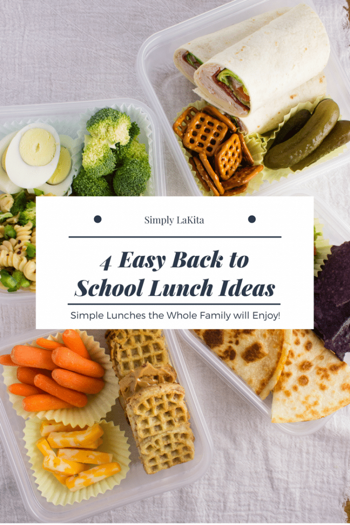 Back to School Lunch Ideas – 4 quick and easy lunches that are simple to prepare and can be enjoyed by children and adults. simplylakita.com #backtoschool #lunch